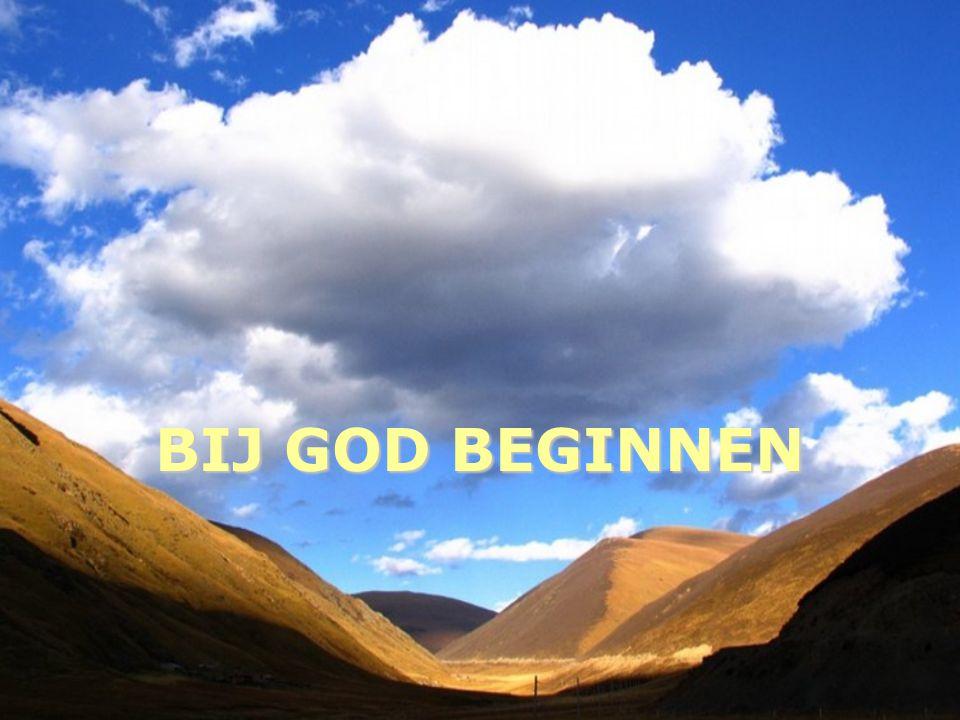 BIJ GOD BEGINNEN