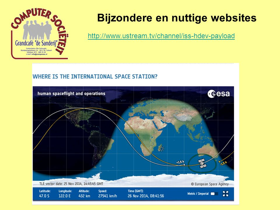 Bijzondere en nuttige websites http://www.ustream.tv/channel/iss-hdev-payload