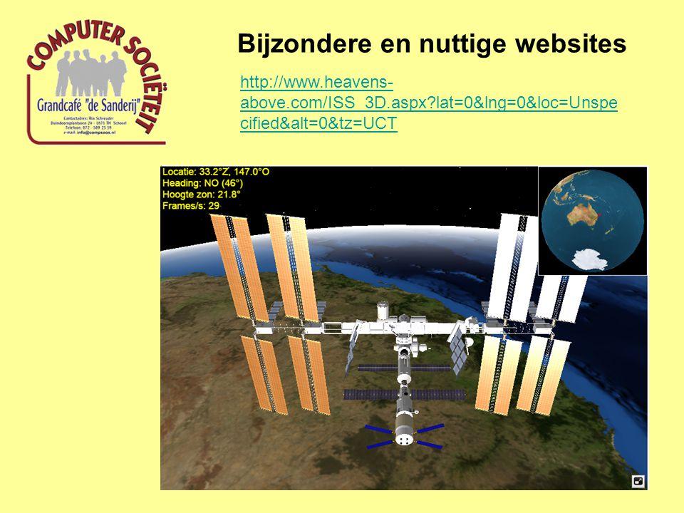 Bijzondere en nuttige websites http://www.heavens- above.com/ISS_3D.aspx?lat=0&lng=0&loc=Unspe cified&alt=0&tz=UCT
