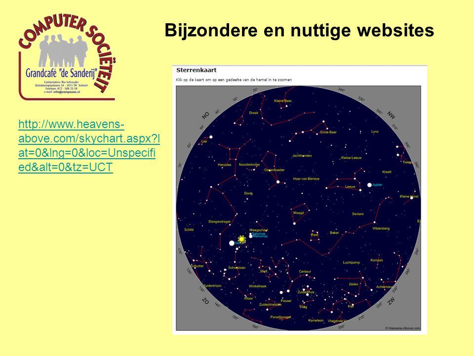 Bijzondere en nuttige websites http://www.heavens- above.com/skychart.aspx?l at=0&lng=0&loc=Unspecifi ed&alt=0&tz=UCT