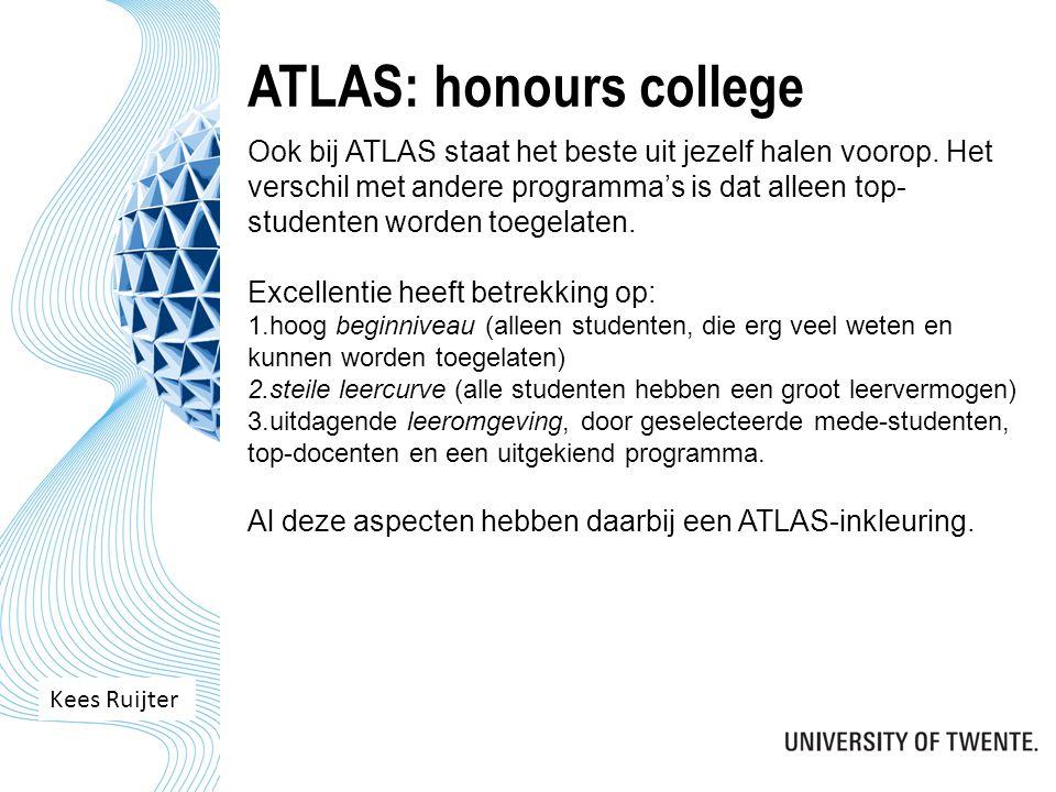 ATLAS: honours college Ook bij ATLAS staat het beste uit jezelf halen voorop.