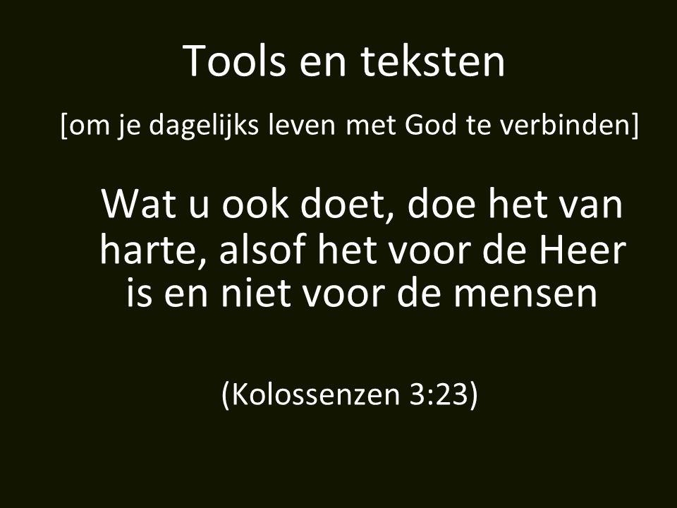 Wat u ook doet, doe het van harte, alsof het voor de Heer is en niet voor de mensen (Kolossenzen 3:23)