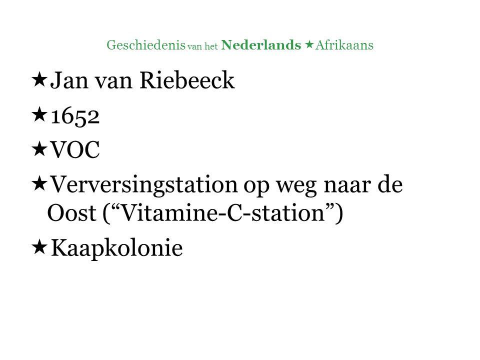 " Jan van Riebeeck  1652  VOC  Verversingstation op weg naar de Oost (""Vitamine-C-station"")  Kaapkolonie"