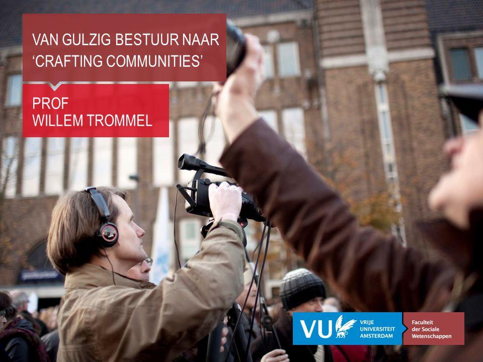 PROF WILLEM TROMMEL VAN GULZIG BESTUUR NAAR 'CRAFTING COMMUNITIES'