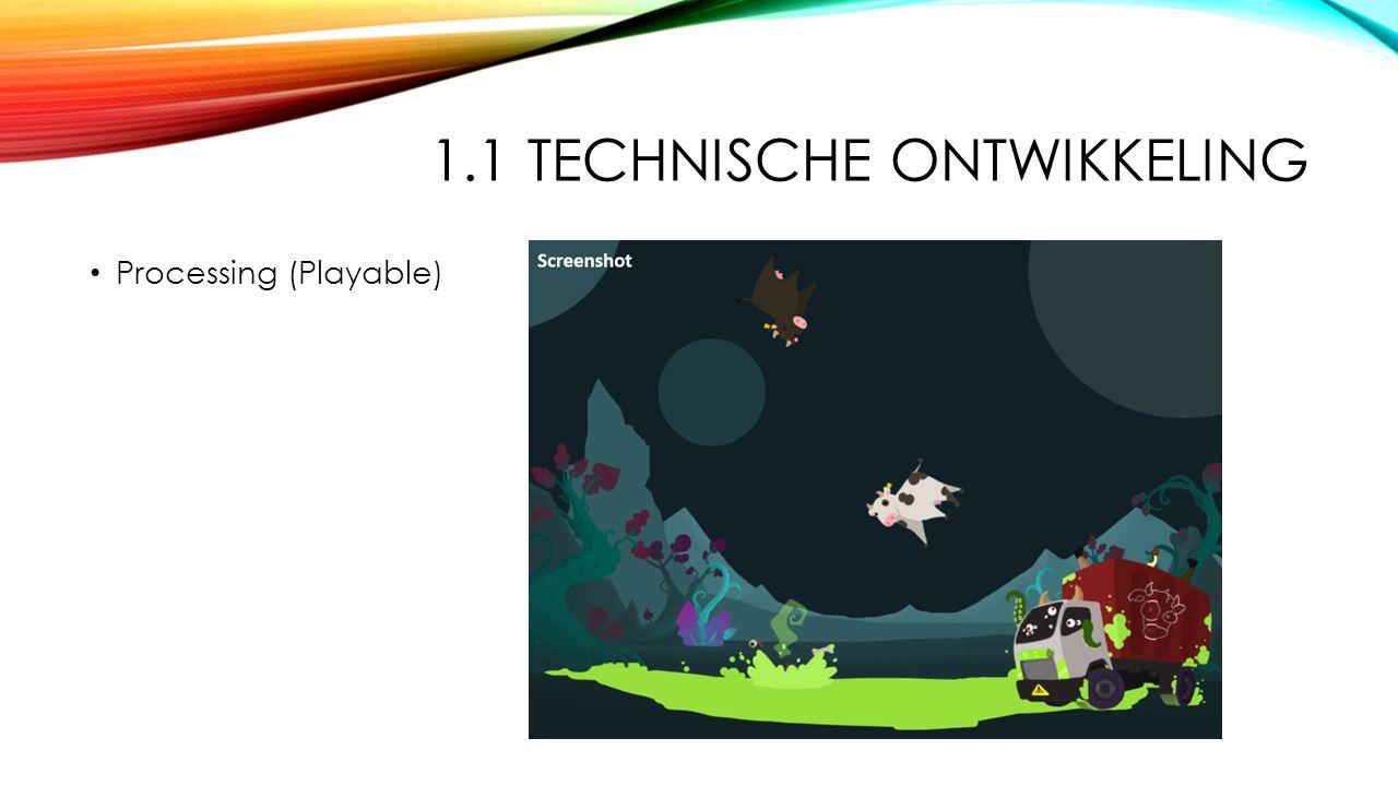 1.1 TECHNISCHE ONTWIKKELING Processing (Playable)