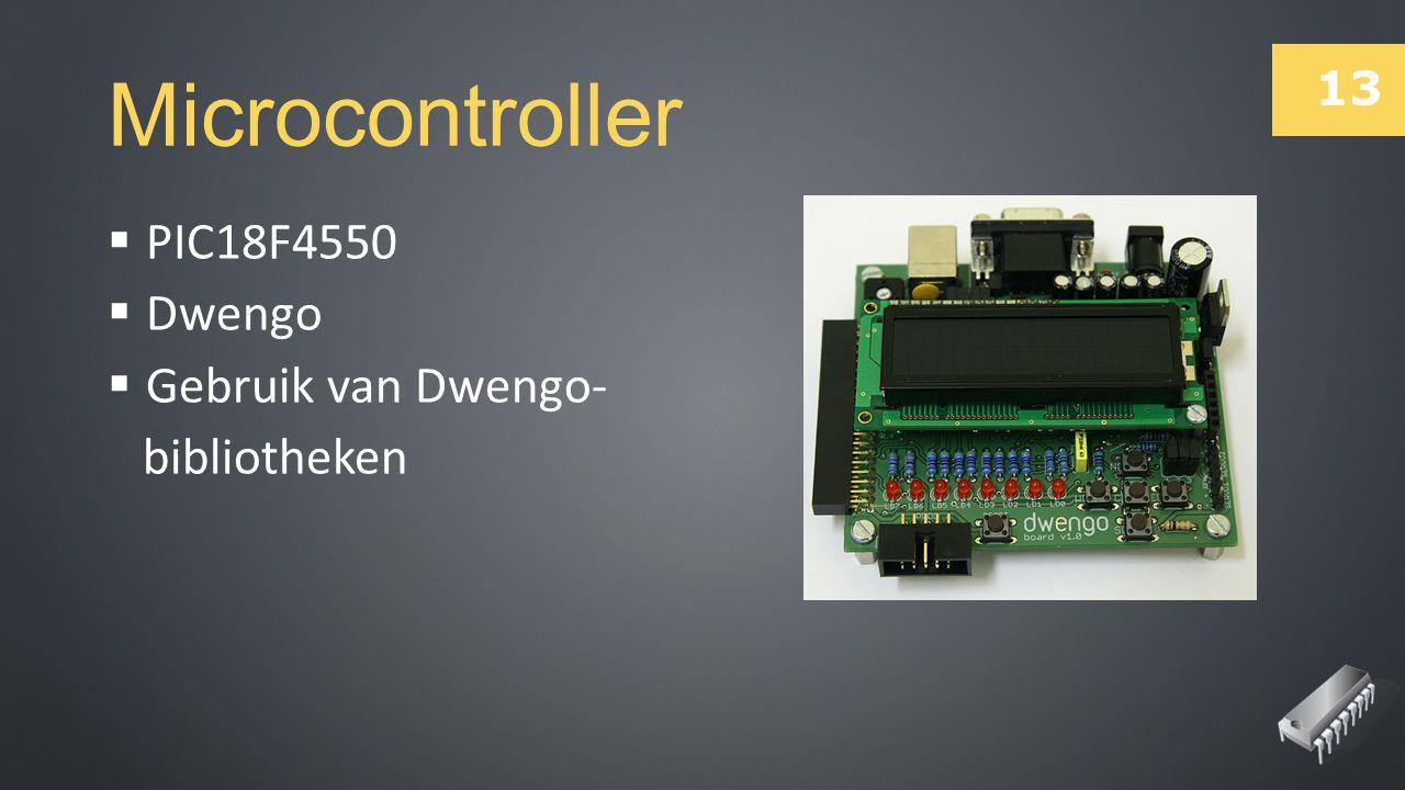 13 Microcontroller  PIC18F4550  Dwengo  Gebruik van Dwengo- bibliotheken