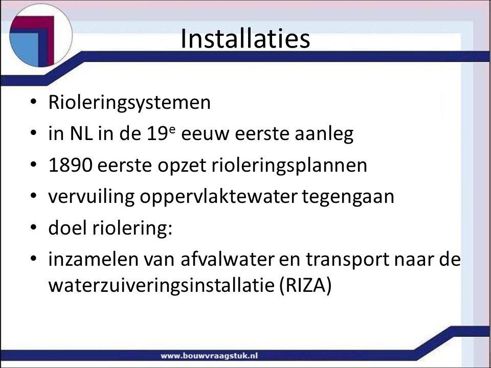 Rioleringsystemen in NL in de 19 e eeuw eerste aanleg 1890 eerste opzet rioleringsplannen vervuiling oppervlaktewater tegengaan doel riolering: inzame