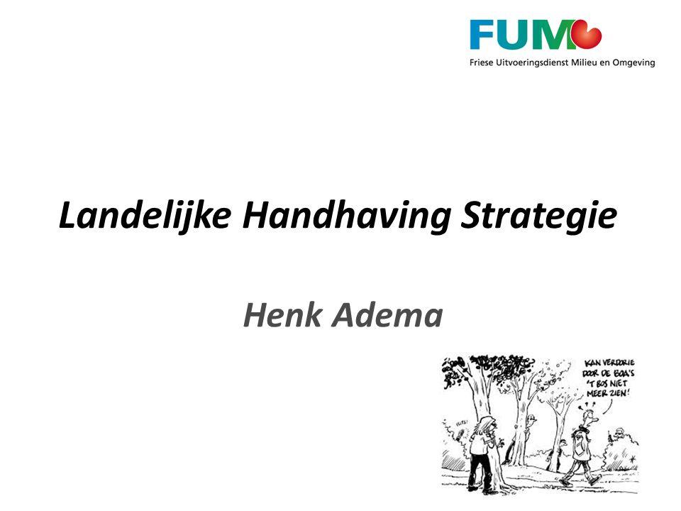 Landelijke Handhaving Strategie Henk Adema