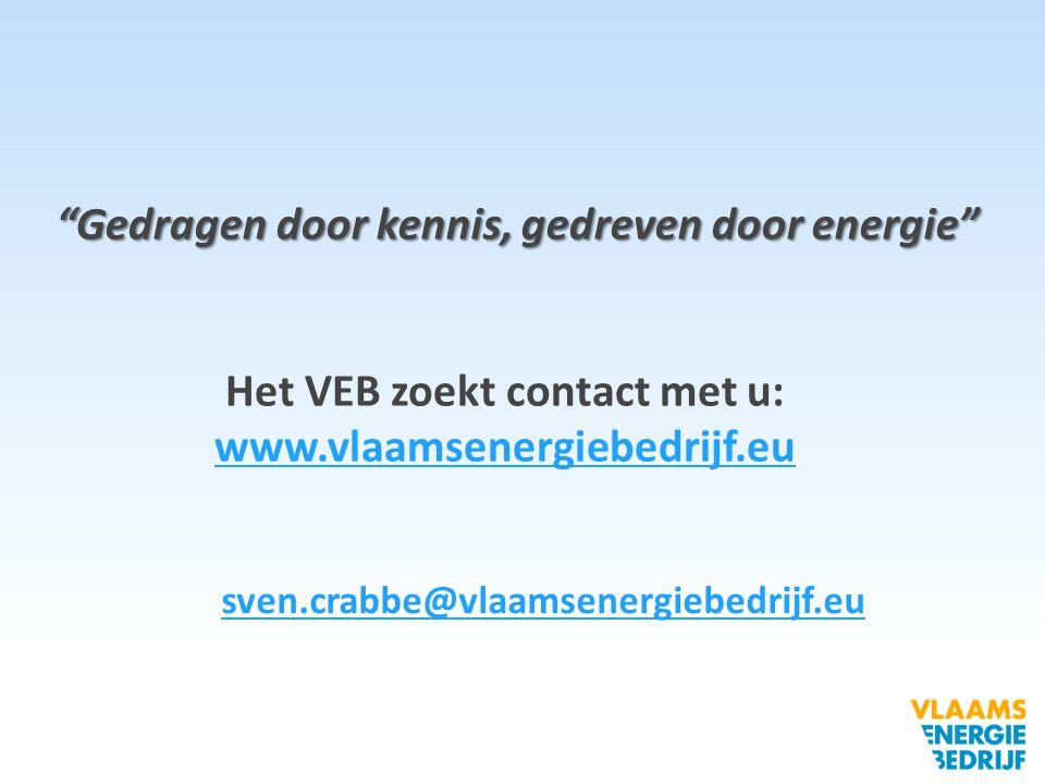 """""""Gedragen door kennis, gedreven door energie"""" Het VEB zoekt contact met u: www.vlaamsenergiebedrijf.eu sven.crabbe@vlaamsenergiebedrijf.eu"""