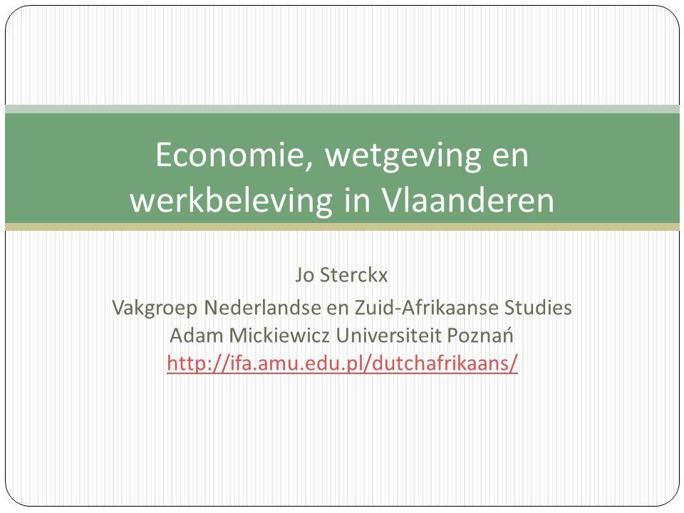 Jo Sterckx Vakgroep Nederlandse en Zuid-Afrikaanse Studies Adam Mickiewicz Universiteit Poznań http://ifa.amu.edu.pl/dutchafrikaans/ Economie, wetgevi