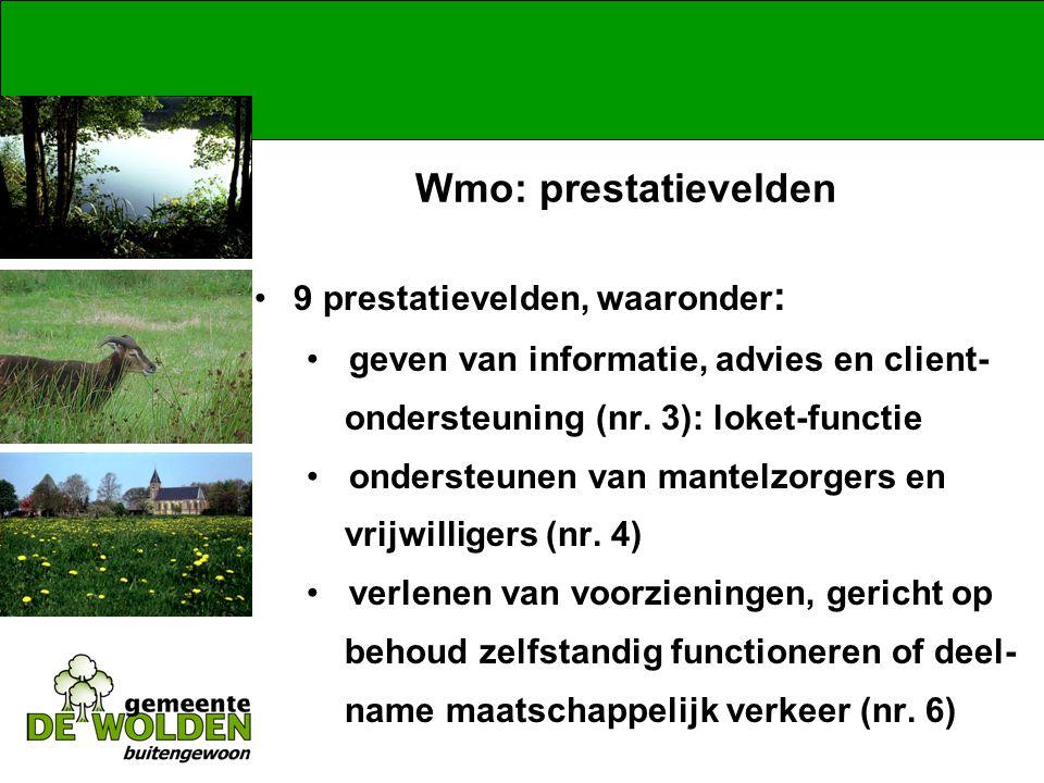 Wmo: prestatievelden 9 prestatievelden, waaronder : geven van informatie, advies en client- ondersteuning (nr.