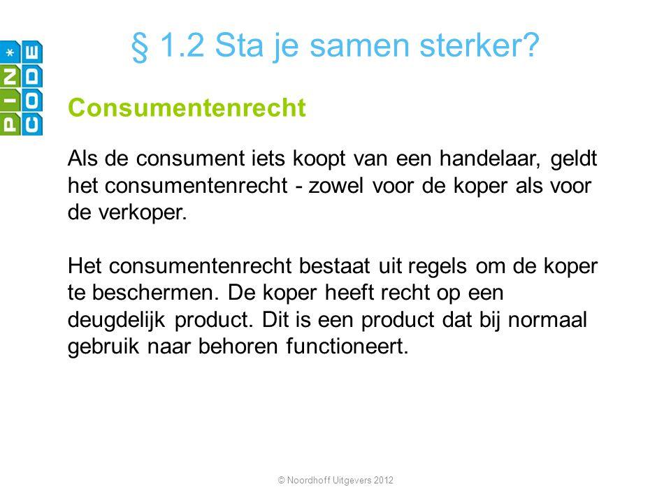 Consumentenrecht Als de consument iets koopt van een handelaar, geldt het consumentenrecht - zowel voor de koper als voor de verkoper.