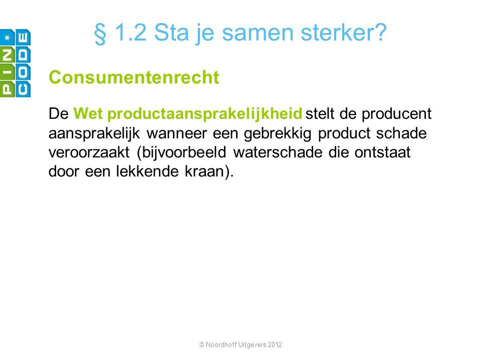 Consumentenrecht De Wet productaansprakelijkheid stelt de producent aansprakelijk wanneer een gebrekkig product schade veroorzaakt (bijvoorbeeld water