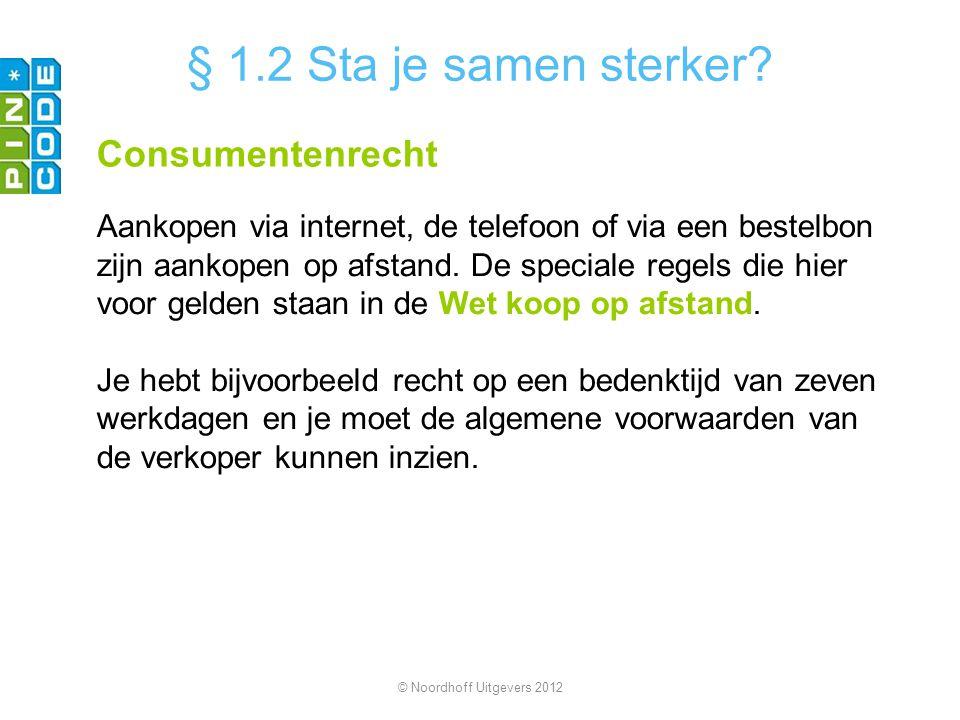 Consumentenrecht Aankopen via internet, de telefoon of via een bestelbon zijn aankopen op afstand. De speciale regels die hier voor gelden staan in de