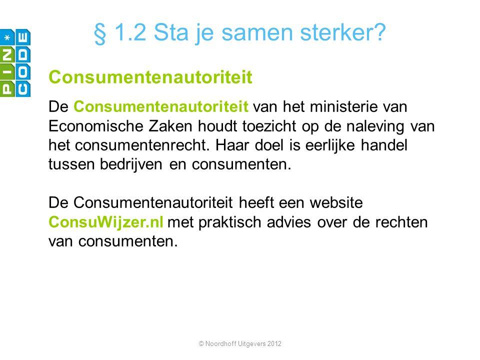 De Consumentenautoriteit van het ministerie van Economische Zaken houdt toezicht op de naleving van het consumentenrecht.