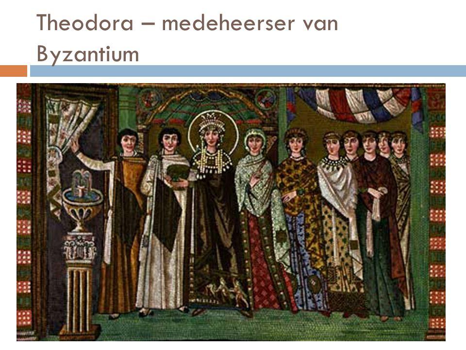Theodora  Tekst p10 – 11  Actrice – prostituee – femme fatale – wolspinster – keizerin  Getrouwd in 525 met Justinianus  Verbeterde de positie van de vrouw