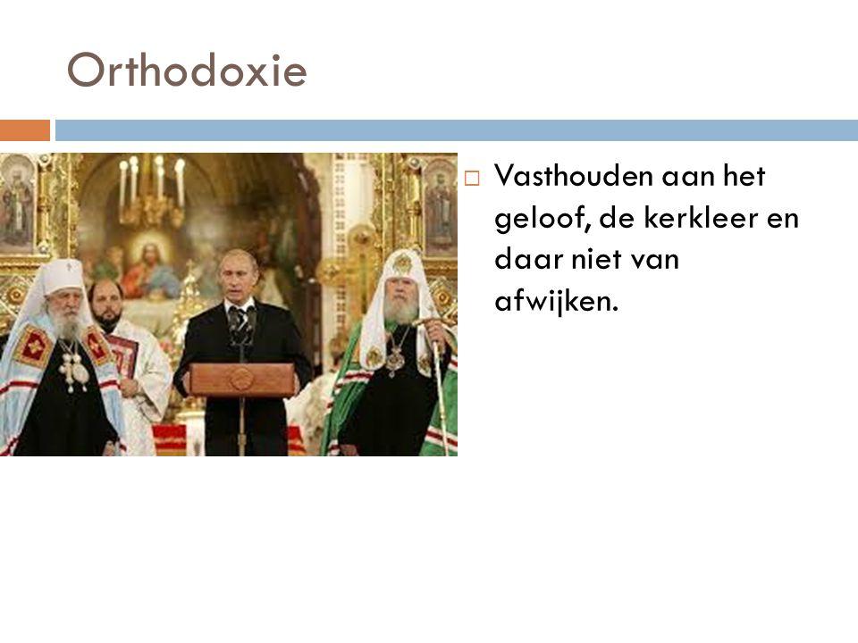 Orthodoxie  Vasthouden aan het geloof, de kerkleer en daar niet van afwijken.