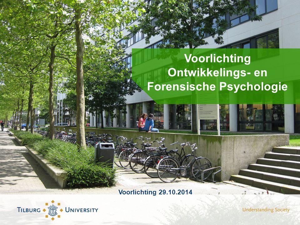 Voorlichting Ontwikkelings- en Forensische Psychologie Voorlichting 29.10.2014