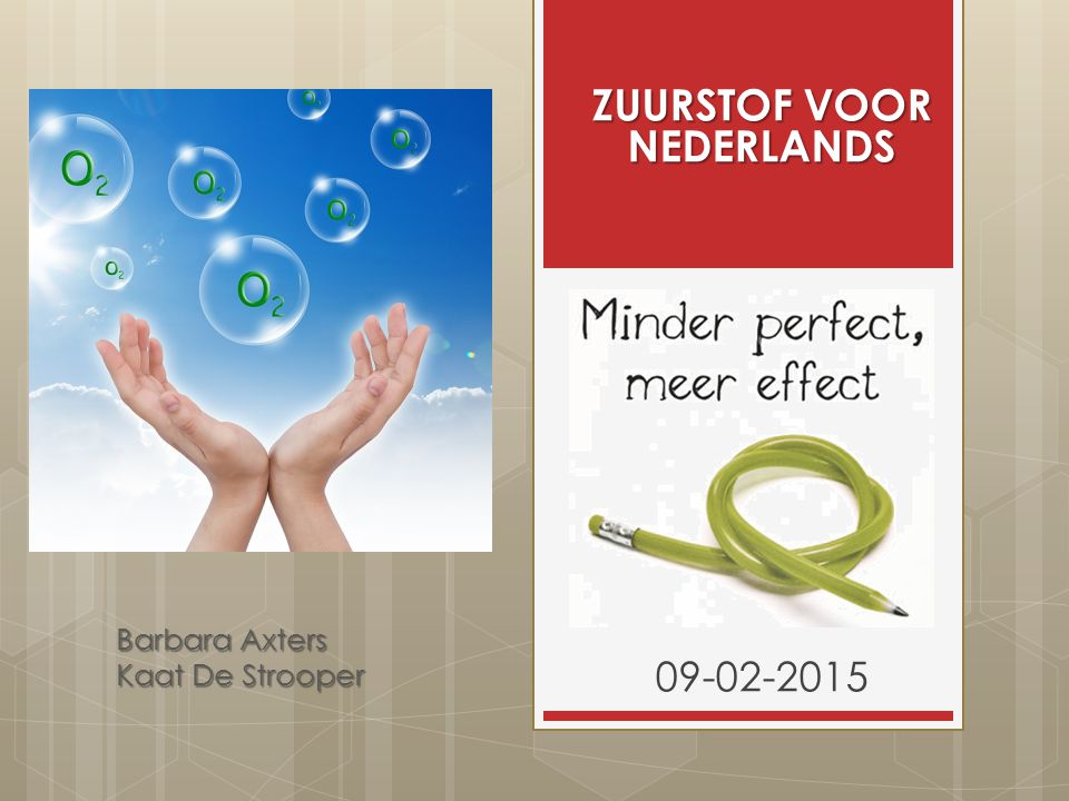 Barbara Axters Kaat De Strooper 09-02-2015 ZUURSTOF VOOR NEDERLANDS