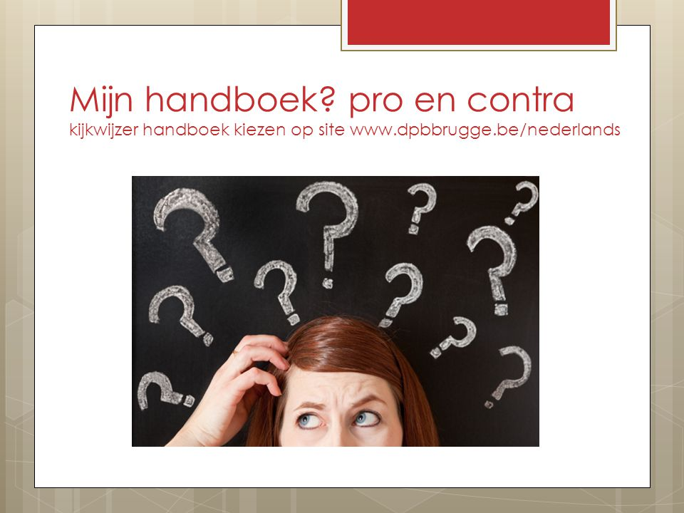 Mijn handboek? pro en contra kijkwijzer handboek kiezen op site www.dpbbrugge.be/nederlands