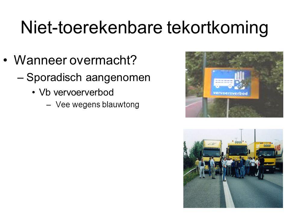 Niet-toerekenbare tekortkoming Wanneer overmacht? –Sporadisch aangenomen Vb vervoerverbod – Vee wegens blauwtong