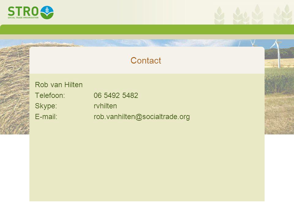 Contact Rob van Hilten Telefoon: 06 5492 5482 Skype: rvhilten E-mail:rob.vanhilten@socialtrade.org