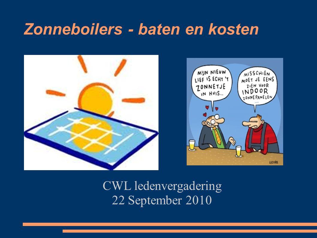 Zonneboilers - baten en kosten CWL ledenvergadering 22 September 2010