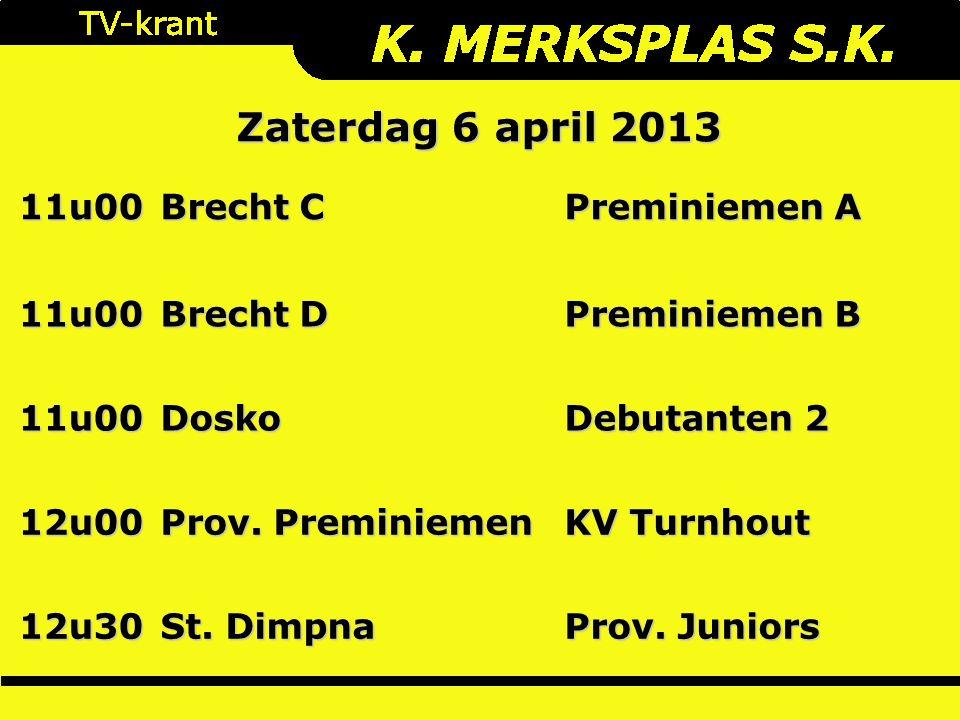 11u00 Brecht C Preminiemen A 11u00 Brecht D Preminiemen B 11u00Dosko Debutanten 2 12u00 Prov.