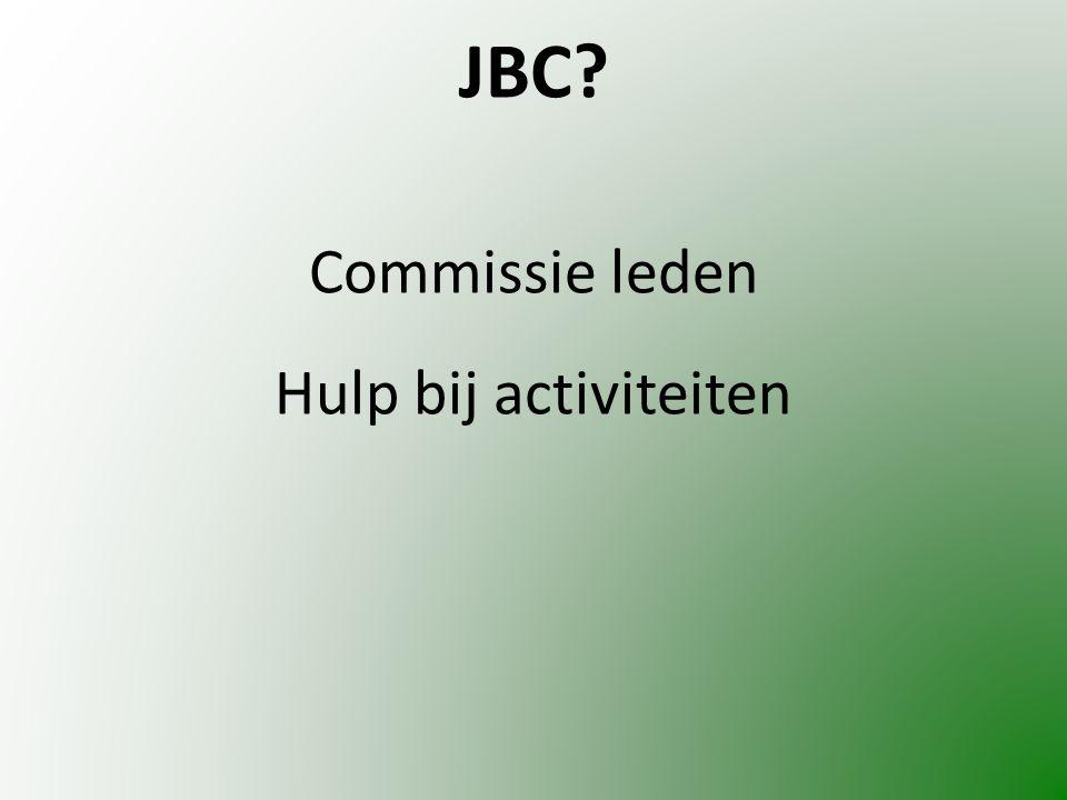 JBC? Commissie leden Hulp bij activiteiten