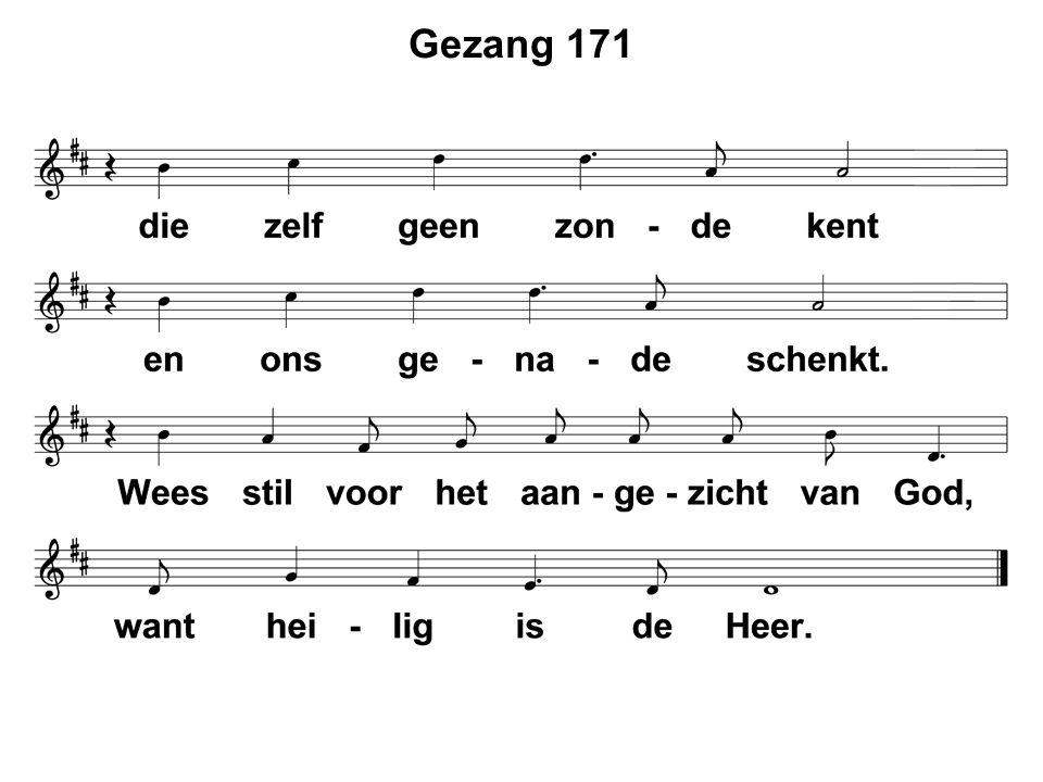 Mededelingen  Gz.171: 1  Moment van stilte  Votum en zegengroet  Ps.23: 1 en 2  Gebed  Gz.