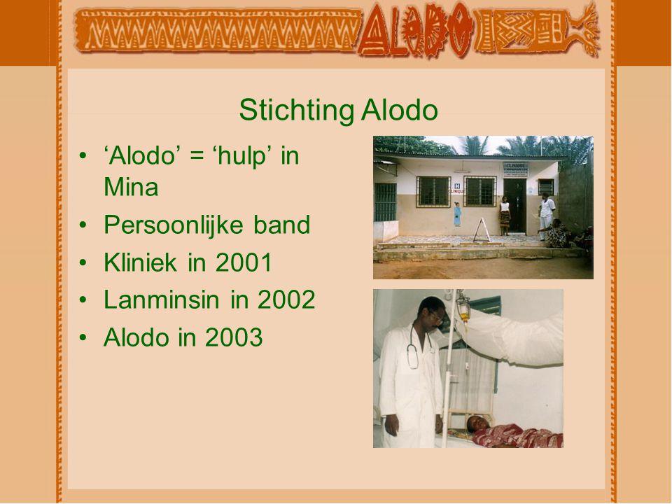 Stichting Alodo 'Alodo' = 'hulp' in Mina Persoonlijke band Kliniek in 2001 Lanminsin in 2002 Alodo in 2003