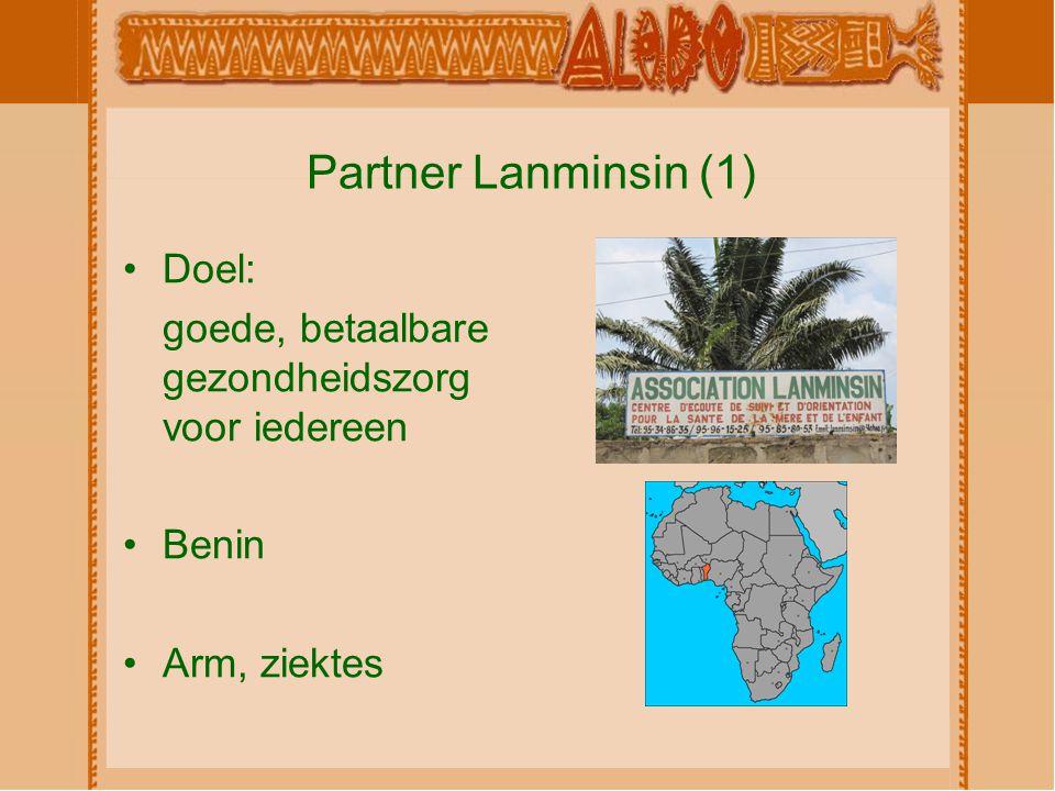 Partner Lanminsin (1) Doel: goede, betaalbare gezondheidszorg voor iedereen Benin Arm, ziektes