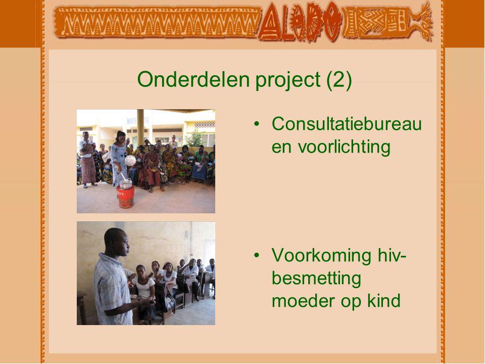 Onderdelen project (2) Consultatiebureau en voorlichting Voorkoming hiv- besmetting moeder op kind