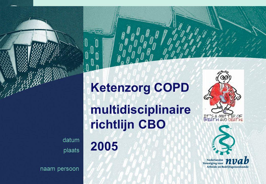 datum naam 1 datum plaats Ketenzorg COPD multidisciplinaire richtlijn CBO 2005 naam persoon