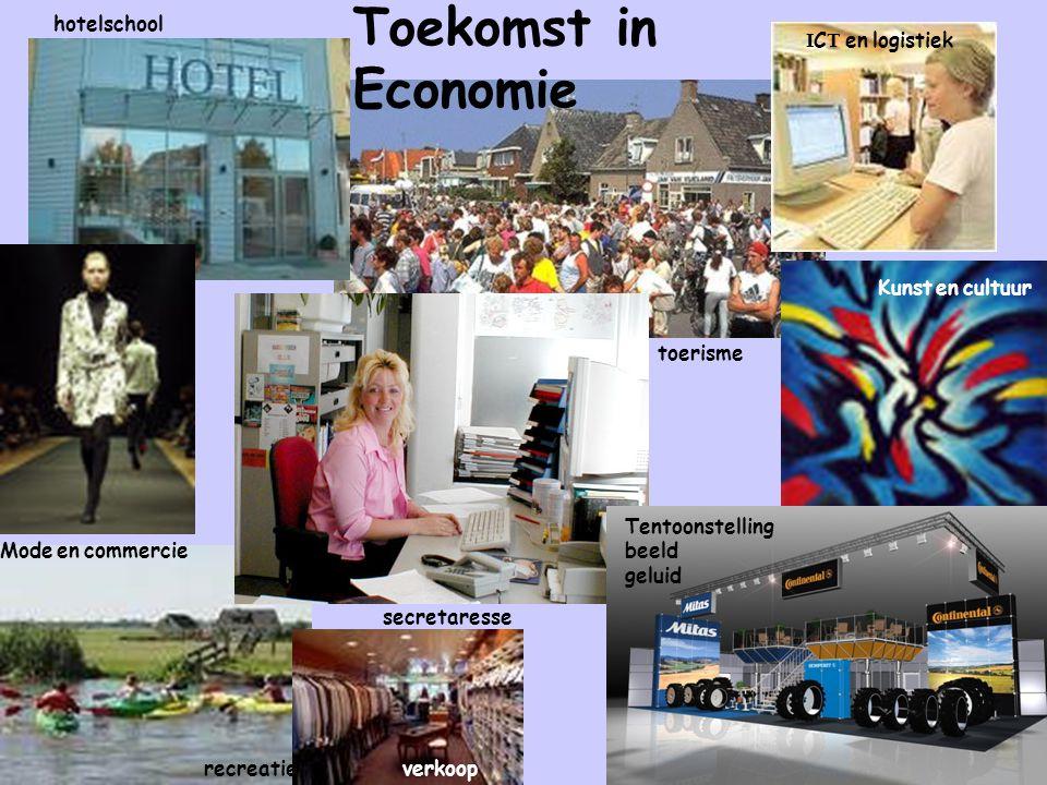 Toekomst in Economie hotelschool Mode en commercie recreatie secretaresse toerisme I C T en logistiek Kunst en cultuur Tentoonstelling beeld geluid ve