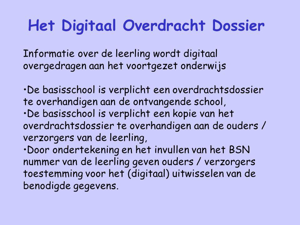 Het Digitaal Overdracht Dossier Informatie over de leerling wordt digitaal overgedragen aan het voortgezet onderwijs De basisschool is verplicht een o