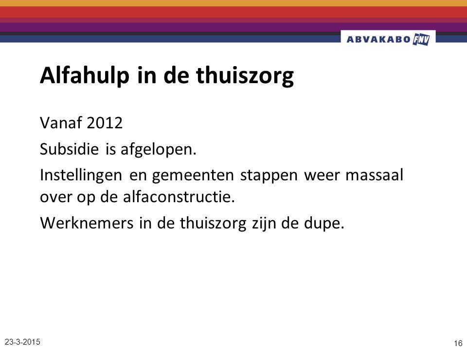 Alfahulp in de thuiszorg Vanaf 2012 Subsidie is afgelopen.