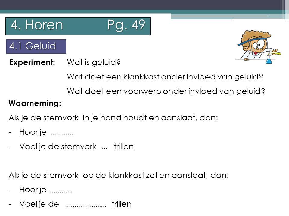 P.Feys - Sint – Jorisschool Menen 4. Horen Pg. 49 4.1 Geluid Experiment: Wat is geluid.