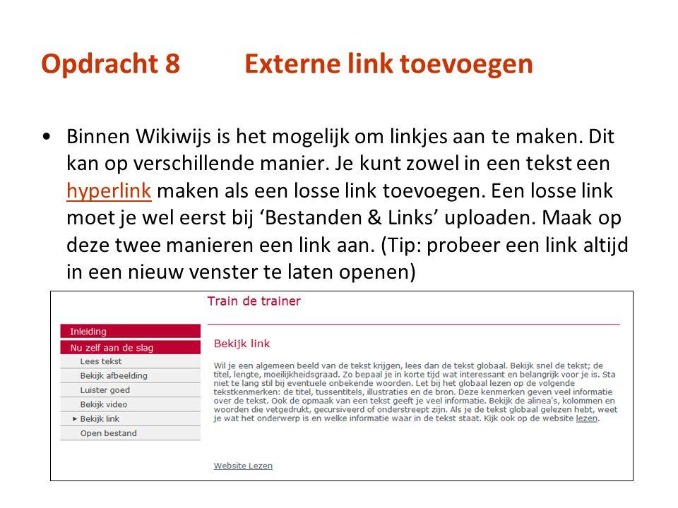 Opdracht 8Externe link toevoegen Binnen Wikiwijs is het mogelijk om linkjes aan te maken. Dit kan op verschillende manier. Je kunt zowel in een tekst