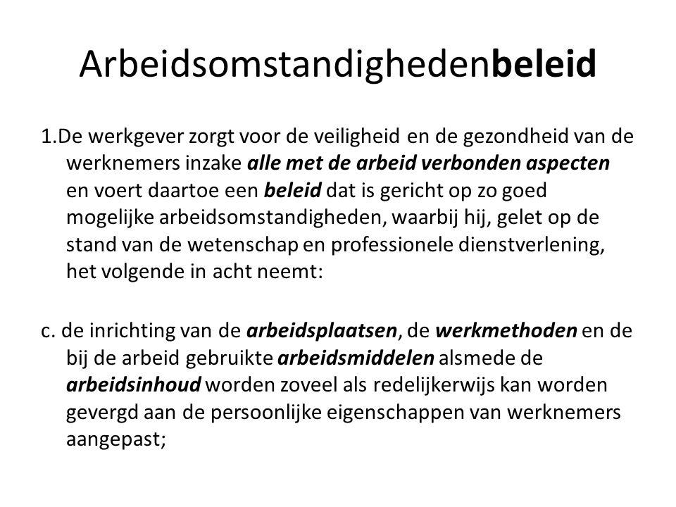 Arbeidsomstandighedenbeleid 1.De werkgever zorgt voor de veiligheid en de gezondheid van de werknemers inzake alle met de arbeid verbonden aspecten en