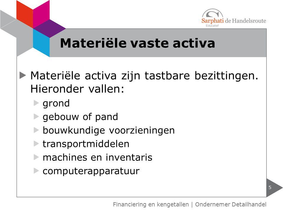 Materiële activa zijn tastbare bezittingen. Hieronder vallen: grond gebouw of pand bouwkundige voorzieningen transportmiddelen machines en inventaris