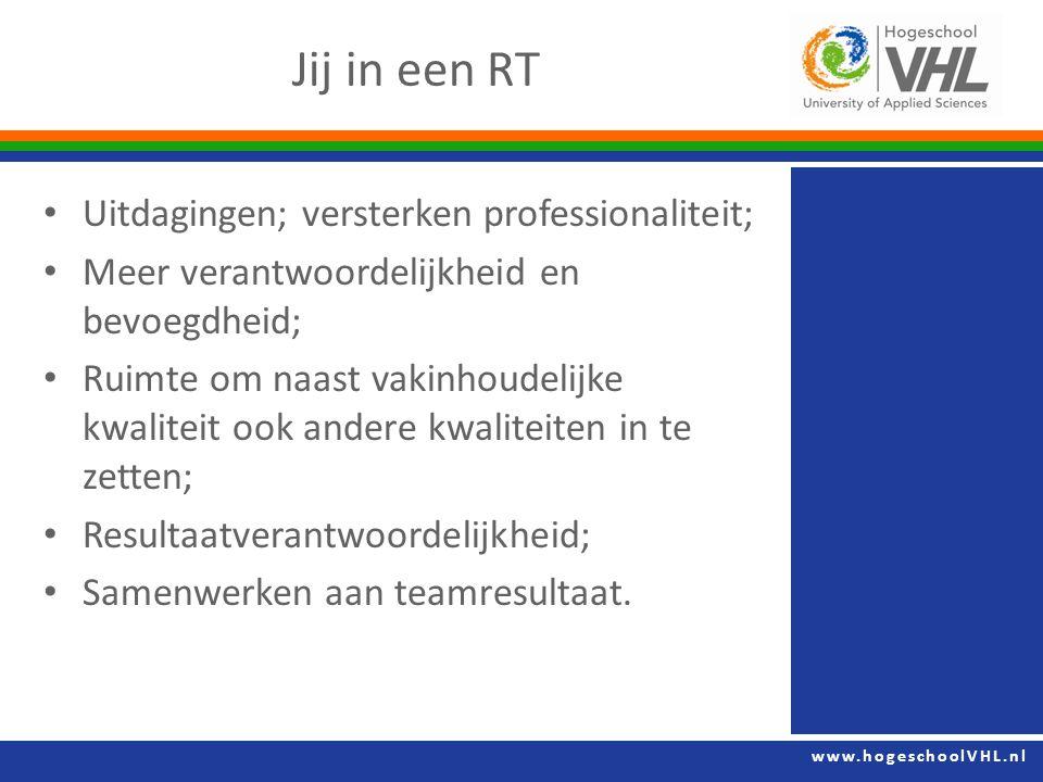 www.hogeschoolVHL.nl Uitdagingen; versterken professionaliteit; Meer verantwoordelijkheid en bevoegdheid; Ruimte om naast vakinhoudelijke kwaliteit ook andere kwaliteiten in te zetten; Resultaatverantwoordelijkheid; Samenwerken aan teamresultaat.