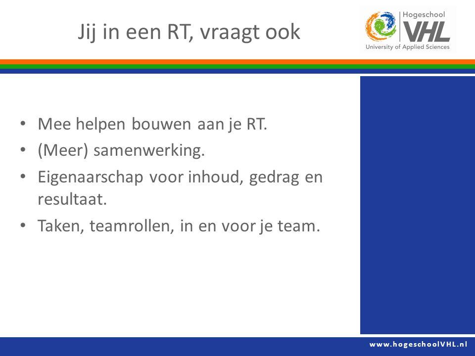 www.hogeschoolVHL.nl Mee helpen bouwen aan je RT.(Meer) samenwerking.