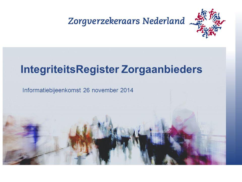 IntegriteitsRegister Zorgaanbieders Informatiebijeenkomst 26 november 2014