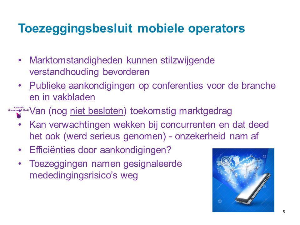 5 Toezeggingsbesluit mobiele operators Marktomstandigheden kunnen stilzwijgende verstandhouding bevorderen Publieke aankondigingen op conferenties voo