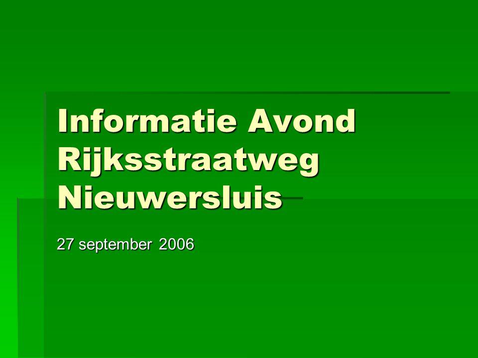 Informatie Avond Rijksstraatweg Nieuwersluis 27 september 2006
