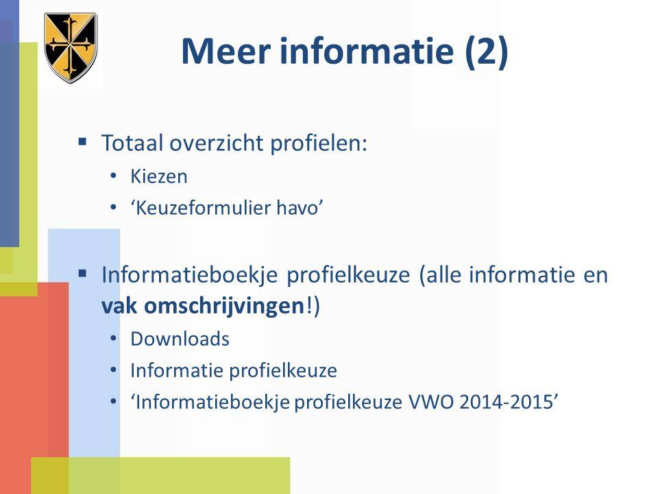 Meer informatie (2)  Totaal overzicht profielen: Kiezen 'Keuzeformulier havo'  Informatieboekje profielkeuze (alle informatie en vak omschrijvingen!) Downloads Informatie profielkeuze 'Informatieboekje profielkeuze VWO 2014-2015'