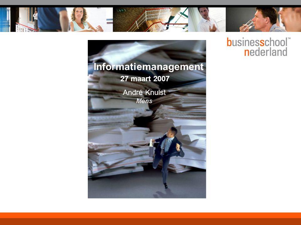 Programma 27 april 2007 09.30 - 10.00Rondje van de zaak 10.00 – 11.00Wat is Informatiemanagement .