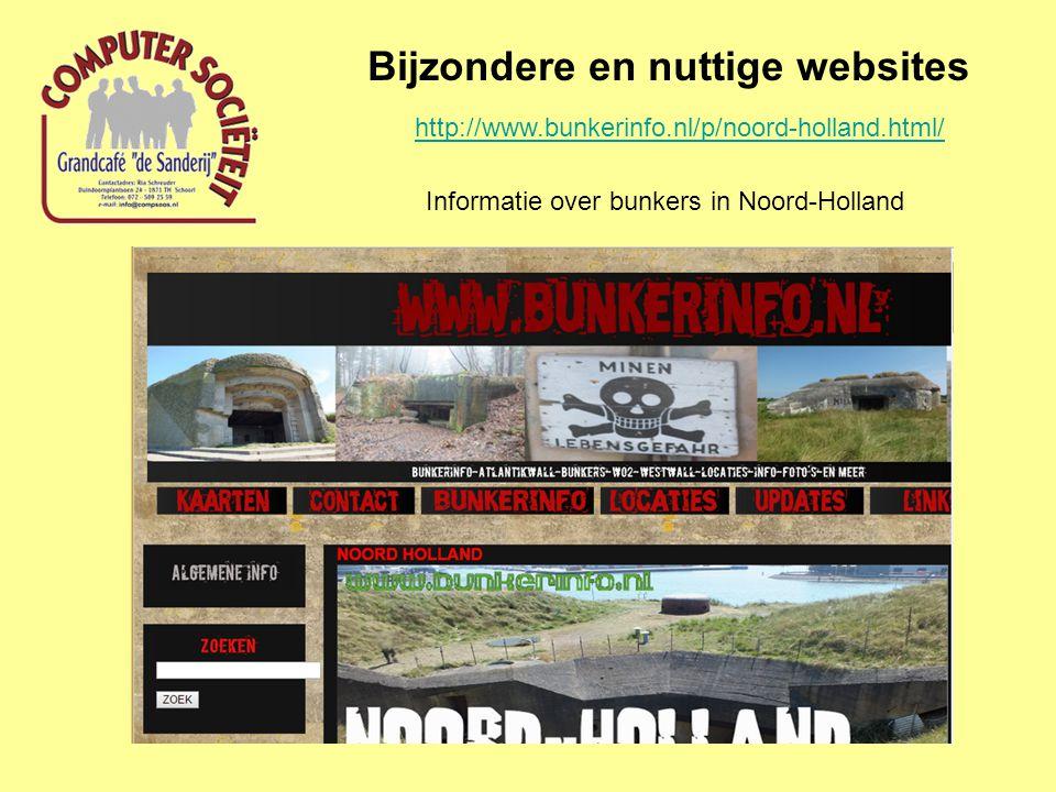 Bijzondere en nuttige websites http://www.bunkerinfo.nl/p/noord-holland.html/ Informatie over bunkers in Noord-Holland