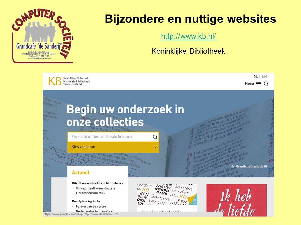 Bijzondere en nuttige websites http://www.kb.nl/ Koninklijke Bibliotheek